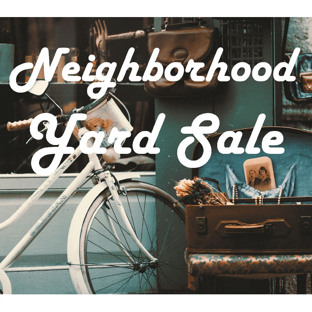 NEIGHBORHOOD / COMMUNITY YARD SALE - MAY 4, 2019