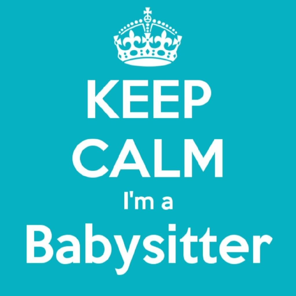 Do you need a babysitter?