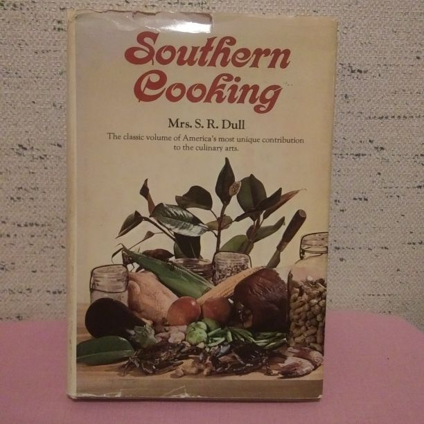 Vintage Southern Cooking Cookbook By Mrs. S. R. Dull, Copyright 1941 By Mrs. S. R. Dulls, Copyright 1968 By Grosset & Dunlap