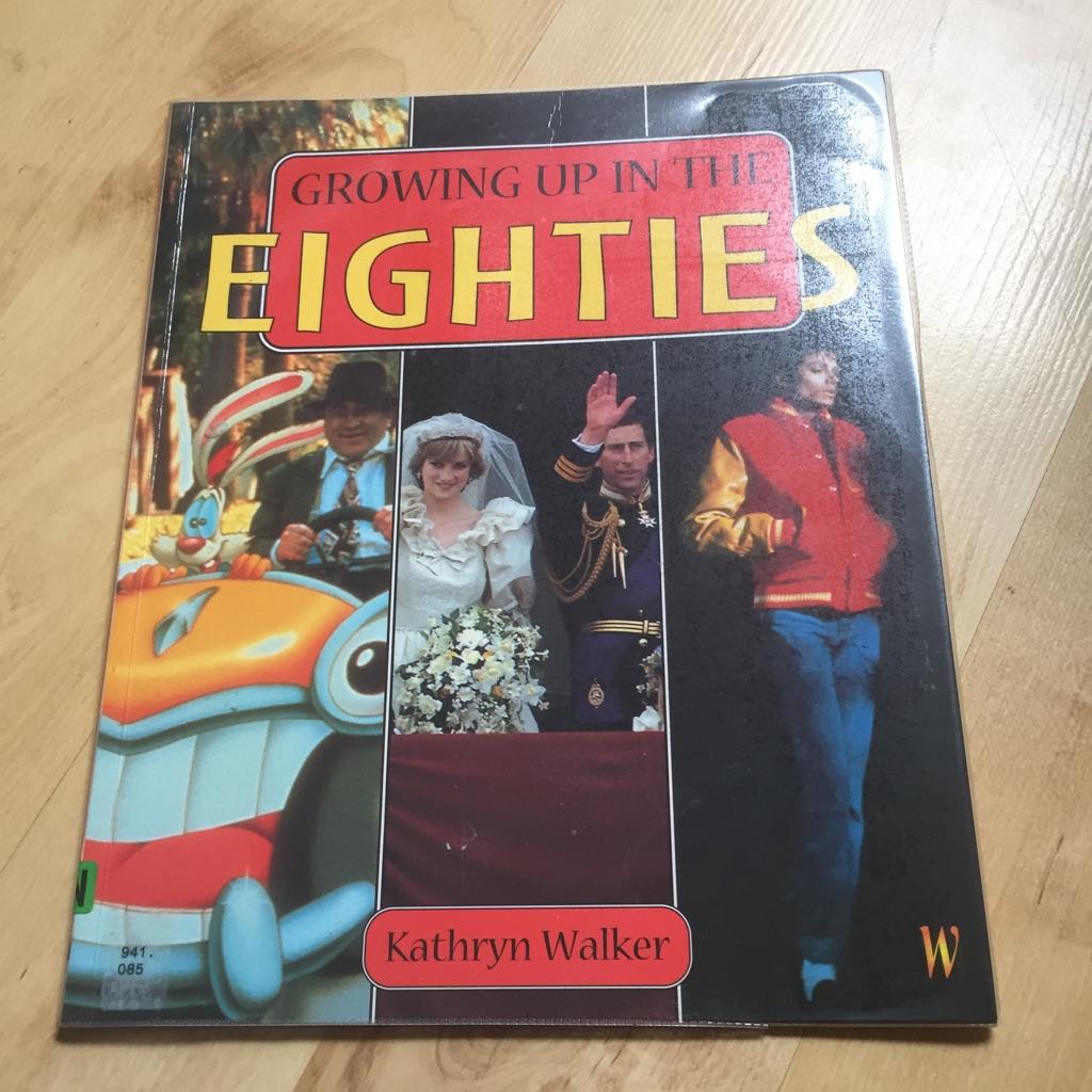 Growing Up The Eighties By Kathryn Walker Book