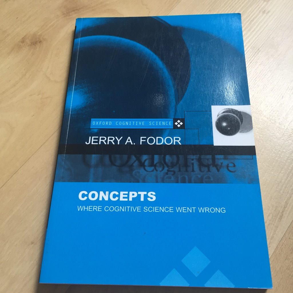 Concepts: Where Cognitive Science Went Wrong (Oxford Cognitive Science) by Jerry A Fodor