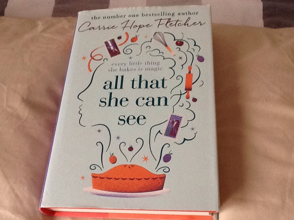 All that she can see by Carrie Hope Fletcher (hardback)