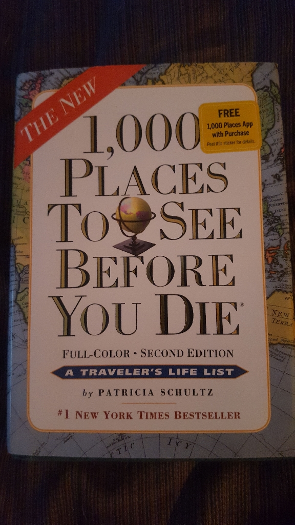 1000 places to see before you die. By Patricia Schultz copydate 2011.