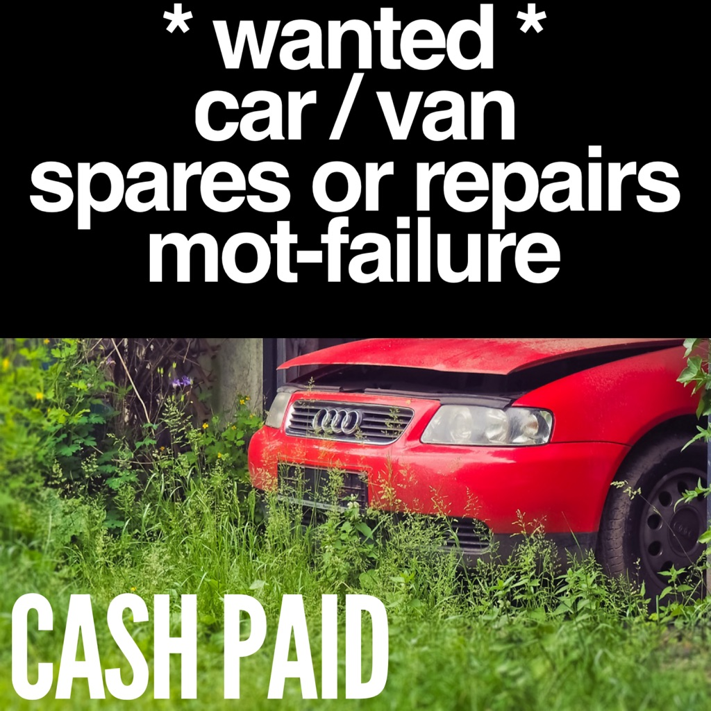 WANTED cars / vans spares or repairs mot failure