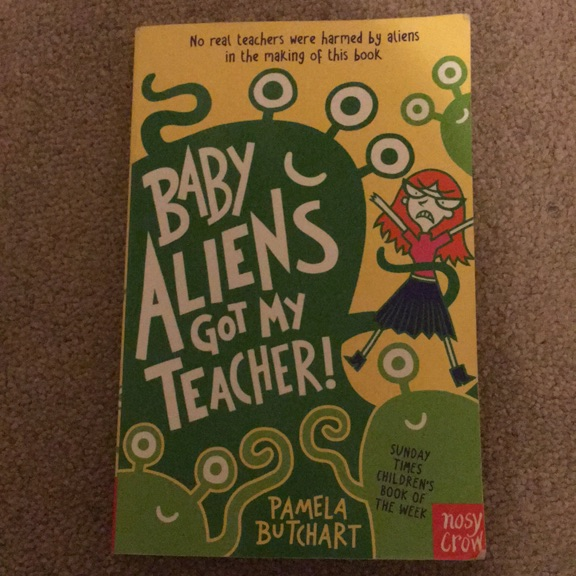 Baby Aliens Got My Teacher! By Pamela butchart