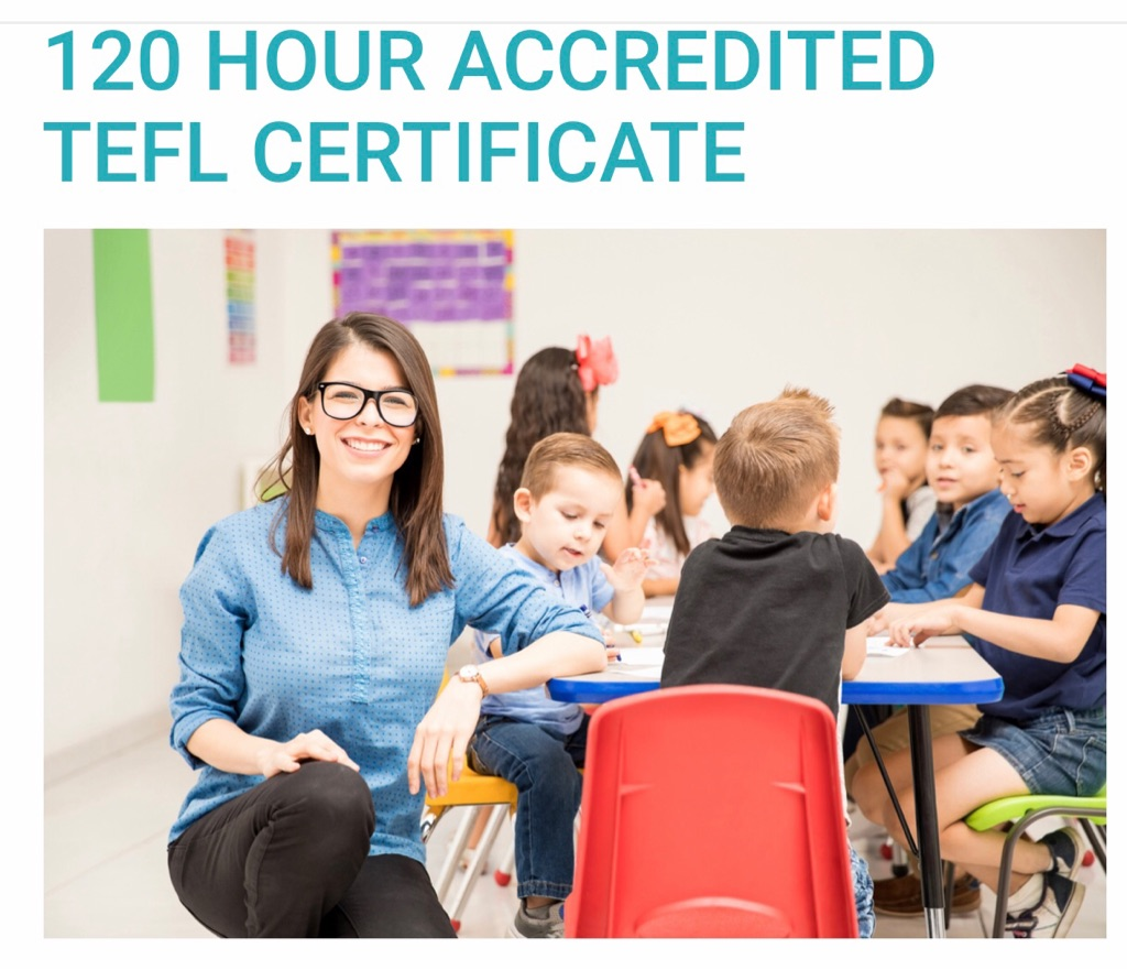 120 Hour Accredited TEFL Certificate