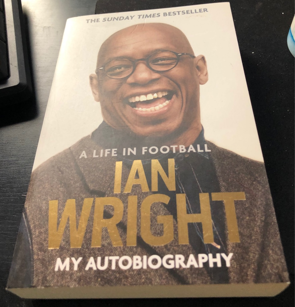 IAN WRIGHT A LIFE IN FOOTBALL MY AUTOBIOGRAPHY BOOK