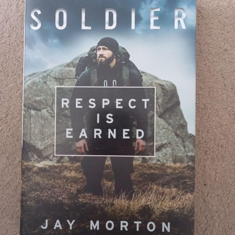 Soldier Respect is Earned by Jay Morton book