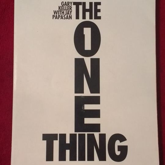 The One Thing: The Surprisingly Simple Truth Behind Extraordinary Results - Gary Keller