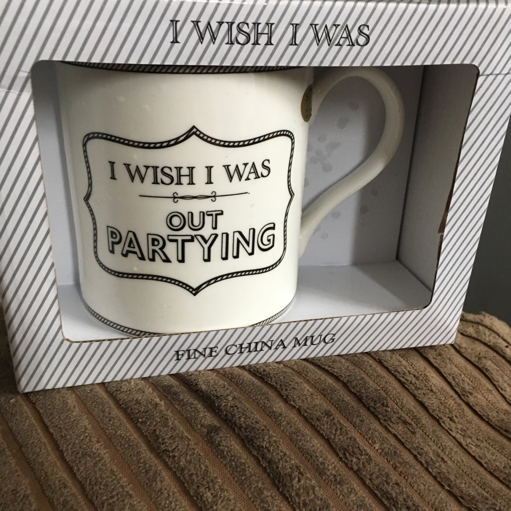 I wish I was out partying mug brand new