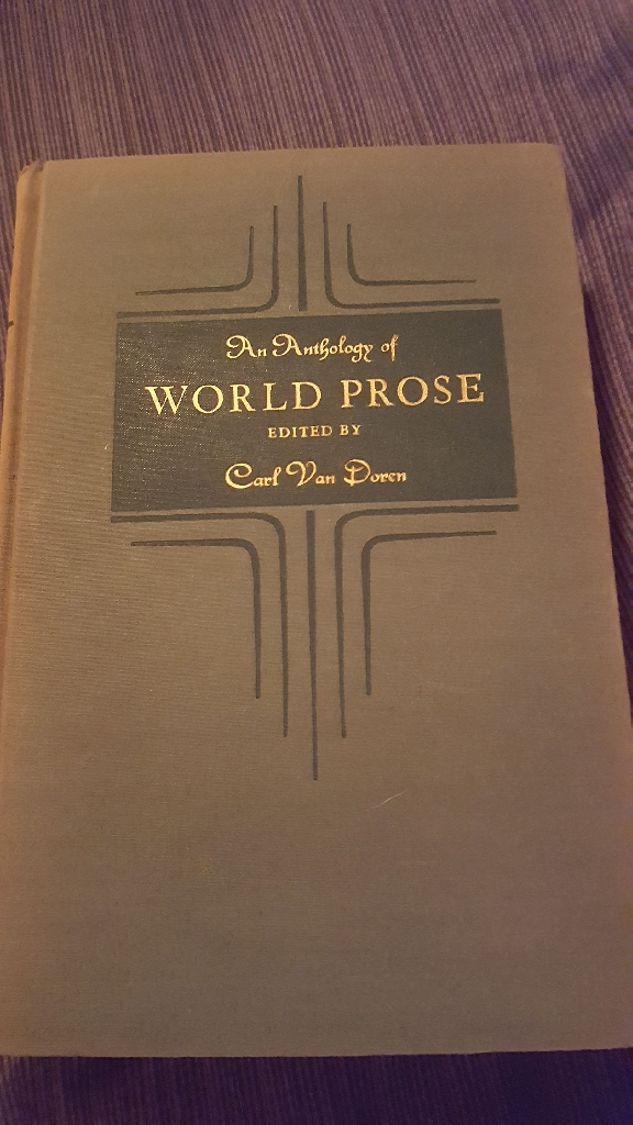 An Anthology Of WORLD PROSE By Carl Van Doren copyright 1935
