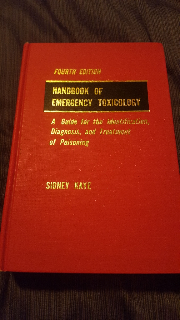 Handbook of Emergency Toxicology By Sidney Kaye copyright 1980