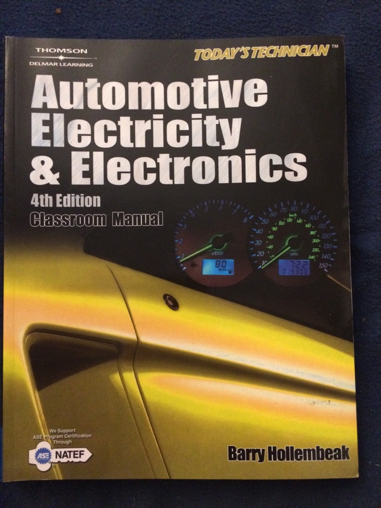Automotive Electricity and Electronics Classroom and Shop Editions