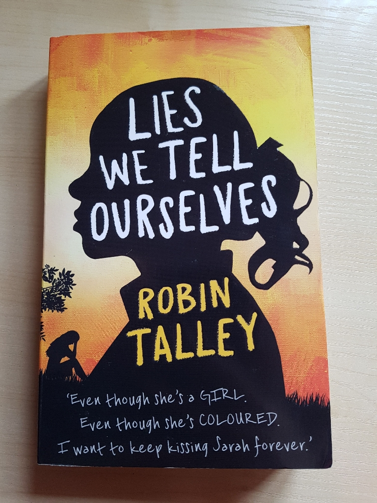 Lies We Tell Ourselves by Robin Talley (RRP £7.99)