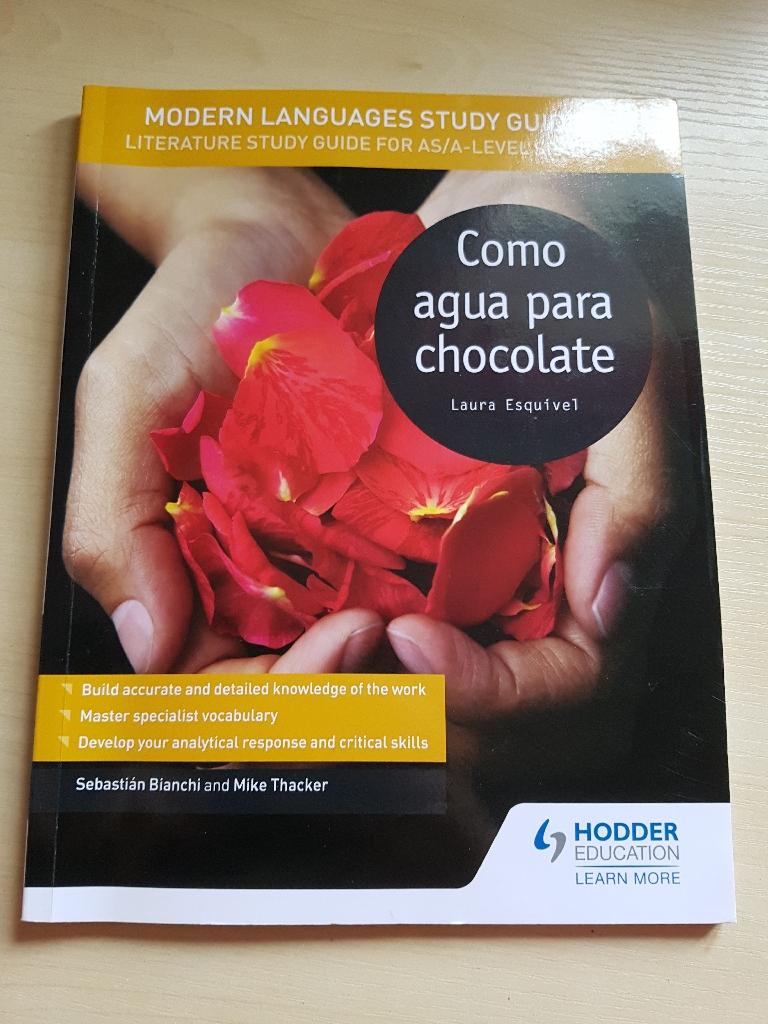 Literature Study Guide For AS/A-LEVEL Spanish Como Agua Para Chocolate