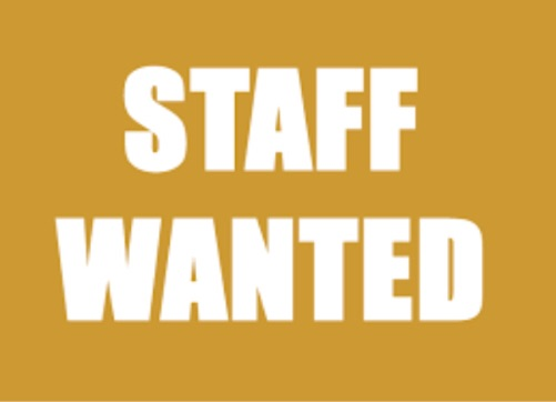STAFF WANTED!!!