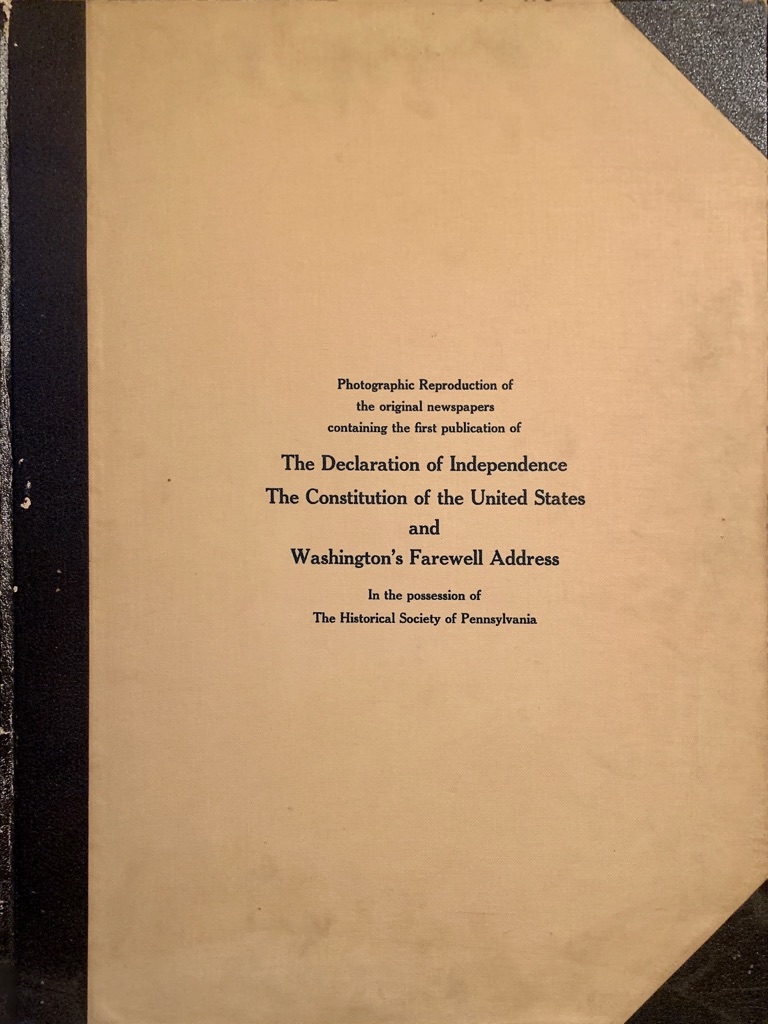 Photographic Reproduction of the original newspapers - The Declaration of Independence - Washington's Farewell Address