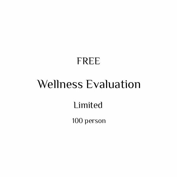 Wellness Evaluation for free (100) just say Hi