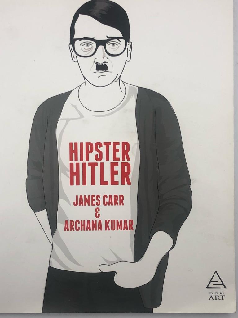 HIPSTER HITLER by James Carr&Archana Kumar ROMANIAN Edition