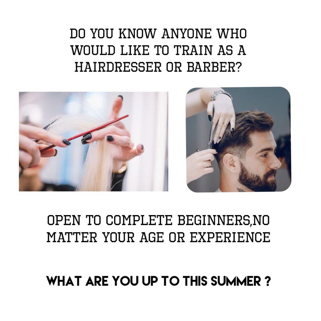 What are you up to this summer ? Hairdressing or Barbering