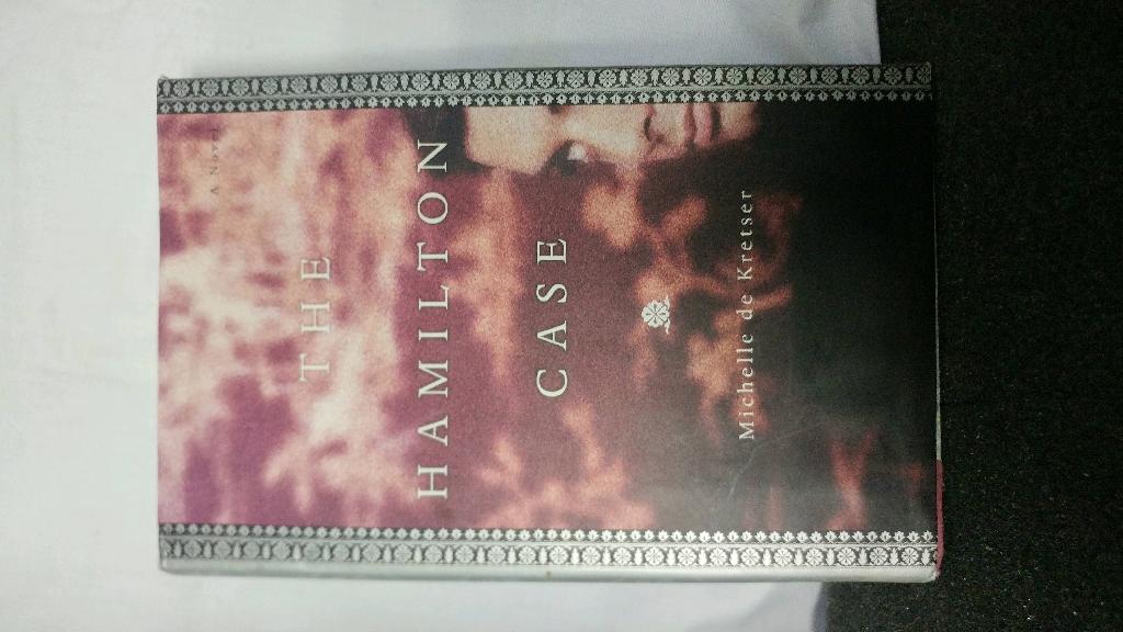 The Hamilton Case A Novel by Michelle de Kretser