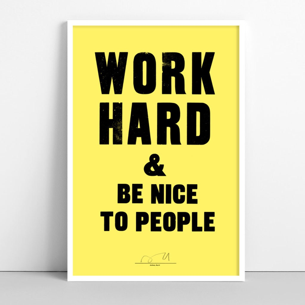 Anthony Burrill - Work Hard & Be Nice to People (signed) - YELLOW poster